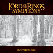 The Lord of the Rings Symphony - Howard Shore - Howard Shore