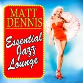 Matt Dennis - By The Fireside