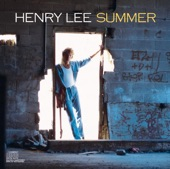 Henry Lee Summer - I Wish I Had A Girl (Album Version)