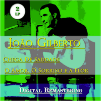 João Gilberto - Chega de Saudade / O Amor, o Sorriso e a Flor - 2 LP artwork