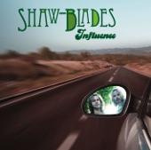Shaw Blades - Lucky Man