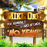 Ho Yeah ! feat Admiral T et Duo De Choc - Single