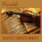 Vivaldi - Greatest Composed Moments