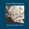 Byron Katie Mitchell - Cancer Meets Inquiry (Abridged  Nonfiction) artwork