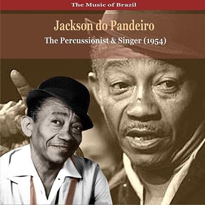 The Music of Brazil / Jackson Do Pandeiro / the Percussionist and Singer (1954) - Jackson do Pandeiro