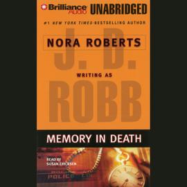 Memory in Death: In Death, Book 22 (Unabridged) audiobook
