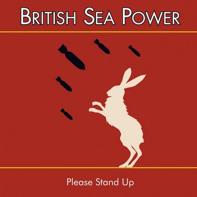 Please Stand Up - British Sea Power