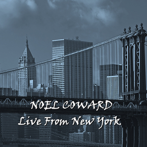 Noël Coward - Live from New York