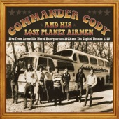 Commander Cody & His Lost Planet Airmen - Down to Seeds and Stems Again (live)
