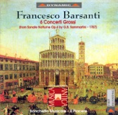 Banchetto Musicale & Il Piacere - Barsanti: Concerto Grosso No. 3 in E Major (Arr. of Sammartini's 6 Sonata Notturnos, Op. 6): I. Andante II. Larghetto III. Minuet