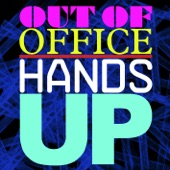 Out Of Office - Hands Up (Yer Man)