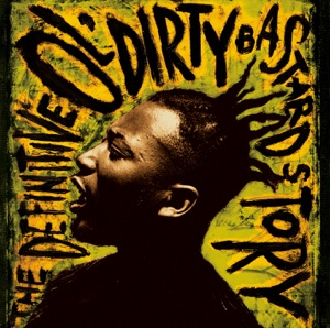 The Definitive Ol' Dirty Bastard Story (Remastered)