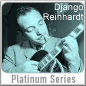 Platinum Series: Django Reinhardt (Remastered)
