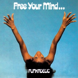 Free your mind and your ass will follow by funkadelic for Your inner fish sparknotes