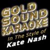 In the Style of Kate Nash (Karaoke Versions) - Goldsound Karaoke