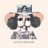 Little Dragon - The Last