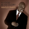 To God Be the Glory - Wintley Phipps