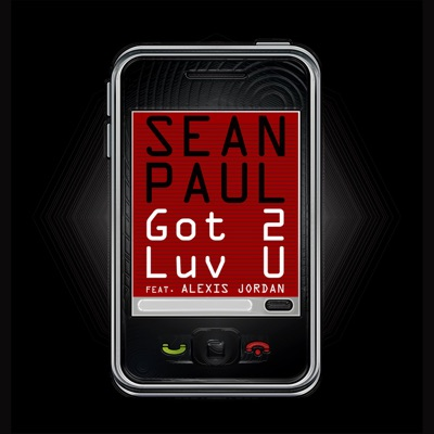 Got 2 Luv U (feat. Alexis Jordan) - Single - Sean Paul