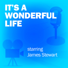 It's a Wonderful Life: Classic Movies on the Radio audiobook