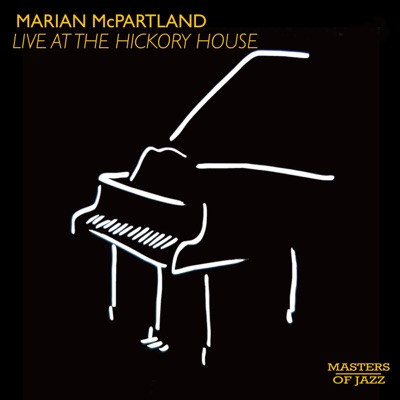 Marian McPartland Live At The Hickory House - Marian McPartland