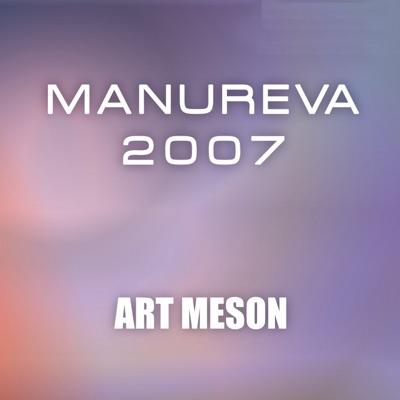 Manureva 2007 - Single - Art Meson