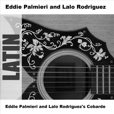 Eddie Palmieri and Lalo Rodriguez's Cobarde - EP - Eddie Palmieri