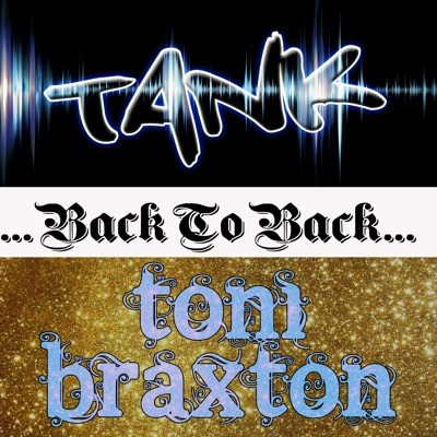 Back to Back: Tank & Toni Braxton - Toni Braxton