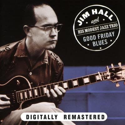Good Friday Blues (Remastered) - Jim Hall