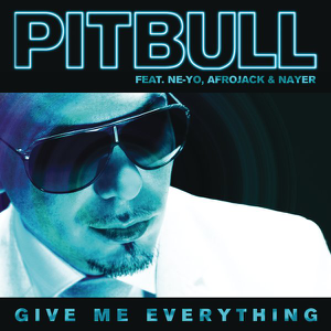 Pitbull - Give Me Everything feat. Ne-Yo, Afrojack & Nayer