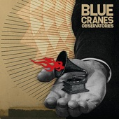 Blue Cranes - These Are My People
