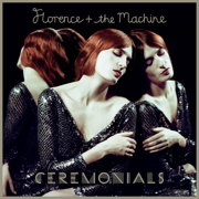 Ceremonials (Deluxe Version) - Florence + The Machine - Florence + The Machine