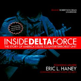 Inside Delta Force: The Story of America's Elite Counterterrorist Unit (Unabridged) audiobook