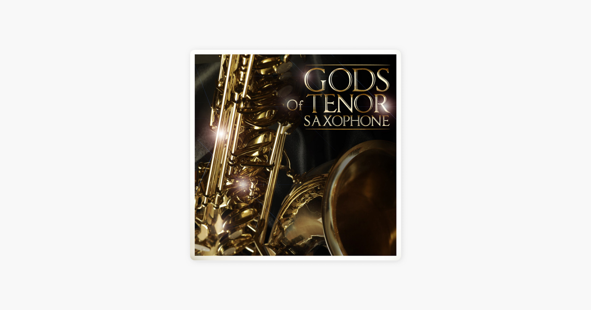 Gods of Tenor Saxophone by Various Artists