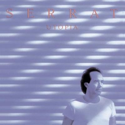 Utopia - Joan Manuel Serrat