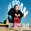 Shiny Happy Jihad - Joe Rogan
