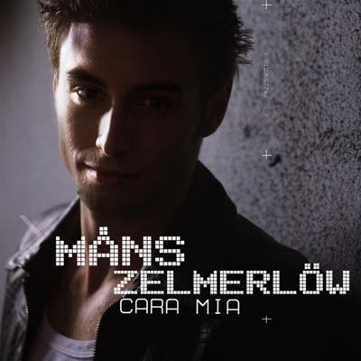Cara Mia - EP - Måns Zelmerlöw