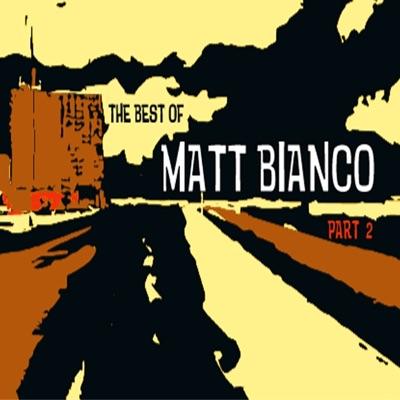 The Best of Matt Bianco, Pt. 2 - Matt Bianco