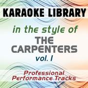 In the Style of Carpenters - Vol. 1 (Karaoke - Professional Performance Tracks) - Karaoke Library - Karaoke Library