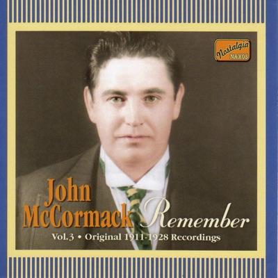 John McCormack - Remember (1911-1928) - John McCormack