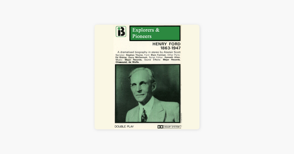 Henry Ford, 1863 -1947 (Dramatised): Explorers and Pioneers, Volume Five (Abridged  Nonfiction) - Alastair Scott