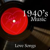 40s Music - Love Songs