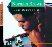 Norman brown - just between us! 3