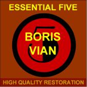 Boris Vian: Essential Five (High Quality Restoration Remastering) - EP