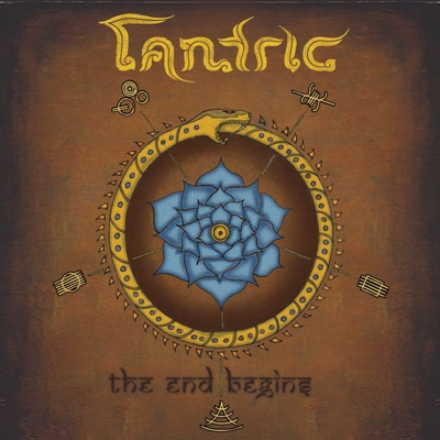 The End Begins (Deluxe Version) - Tantric