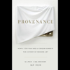 Laney Salisbury & Aly Sujo - Provenance: How a Con Man and a Forger Rewrote the History of Modern Art (Unabridged)  artwork