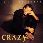 Crazy - Julio Iglesias - Julio Iglesias