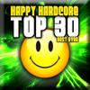 Happy Hardcore: Top 30 - Best Ever - Verschillende artiesten