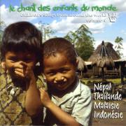Chant des enfants du monde, vol. 4 : Népal, Thaïlande, Malaisie, Indonesie - Les Enfants du Monde & Francis Corpataux - Les Enfants du Monde & Francis Corpataux
