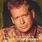 Charlie Robison - I Want You Bad