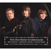 Eric Uglum/Christian Ward/Austin Ward - The Old Road to Jerusalem